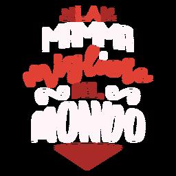 Pegatina de texto italiano La mamma migliore del mondo