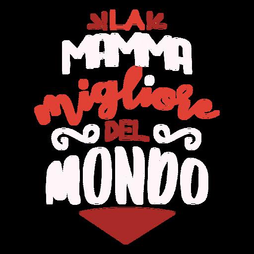 Pegatina de texto italiano La mamma migliore del mondo Transparent PNG