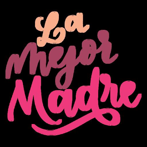 La mejor madre adesivo de texto em espanhol Transparent PNG
