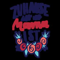 Zuhause ist wo mama ist deutscher Blumentextaufkleber