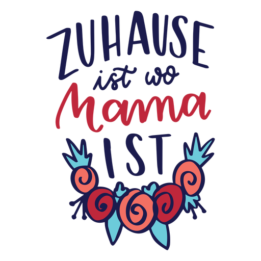 Zuhause ist wo mama ist texto de la flor alemana pegatina