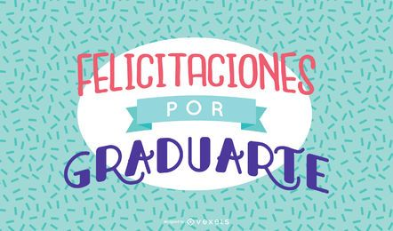 Spanish graduation congratulatory message