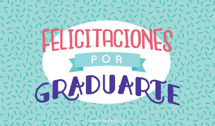 Spanish graduation congratulatory message