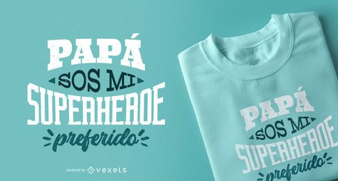 Papa Superhero Spanish Lettering T-shirt Design