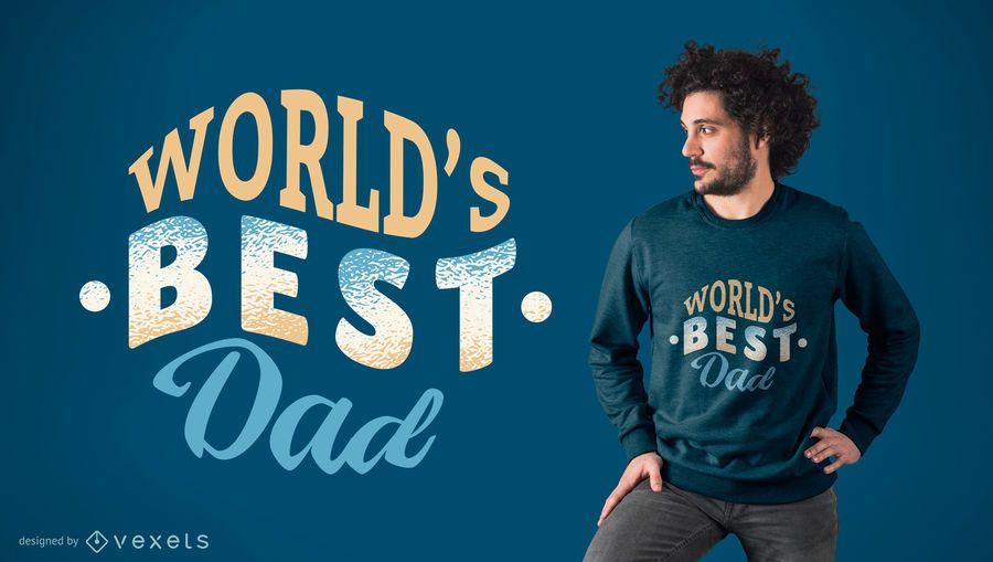 El mejor diseño de la camiseta del papá del mundo