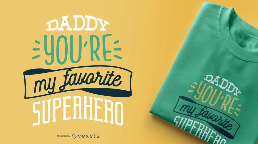 Daddy meu projeto favorito do t-shirt do super-herói
