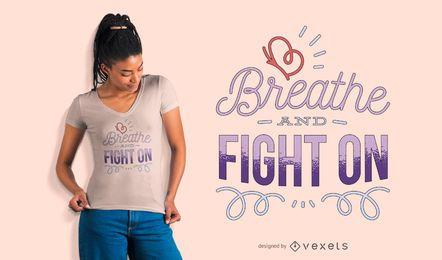 Diseño de camiseta Breathe and Fight On