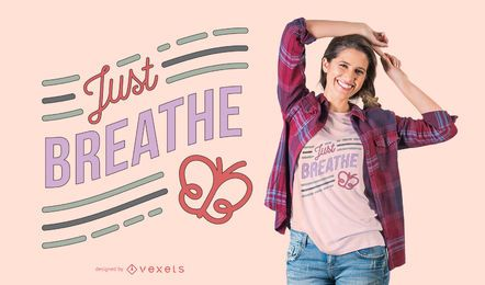Diseño de camiseta Just Breathe