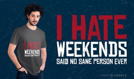 Diseño de camiseta de cita de fin de semana de odio
