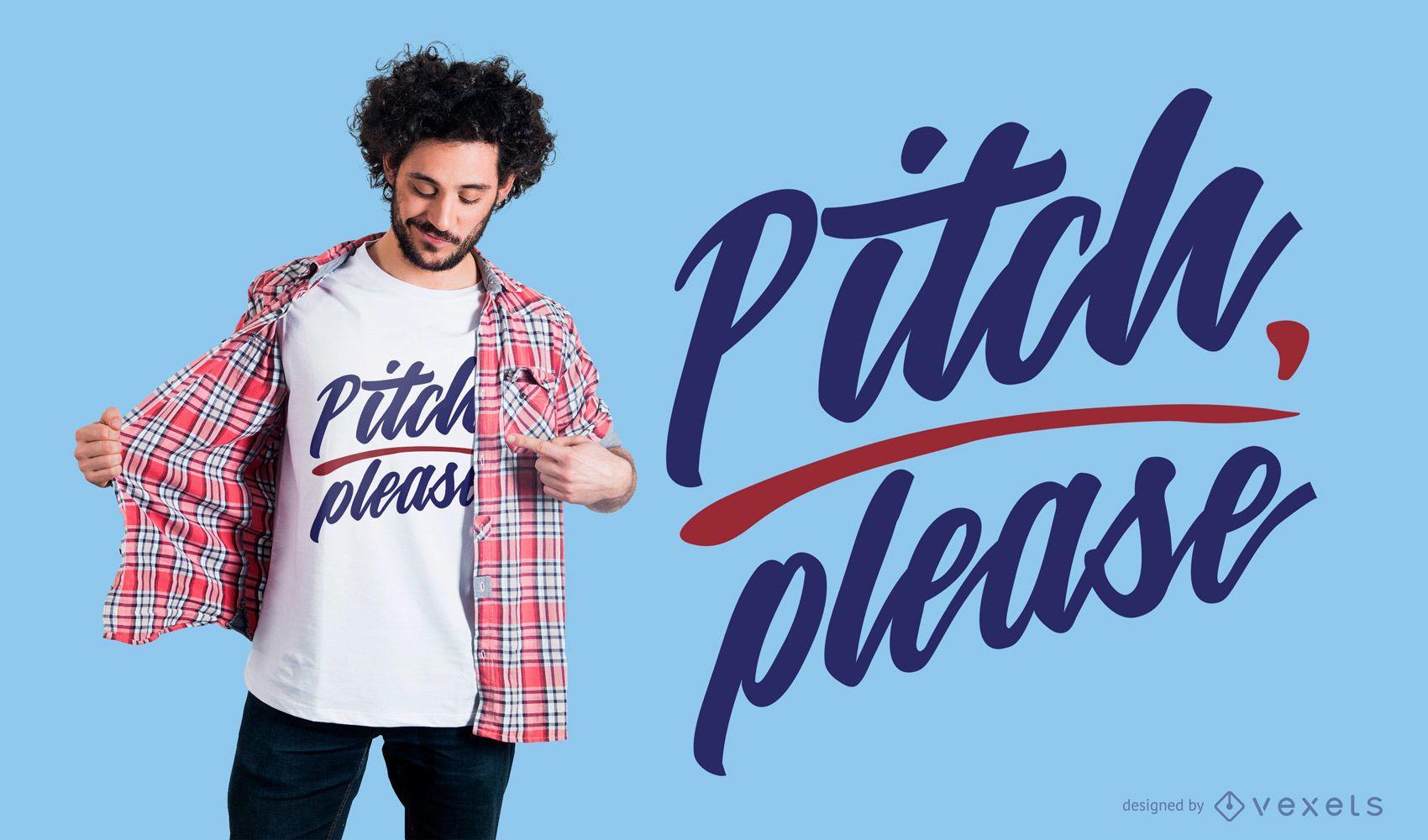 Diseño de camiseta Pitch Please