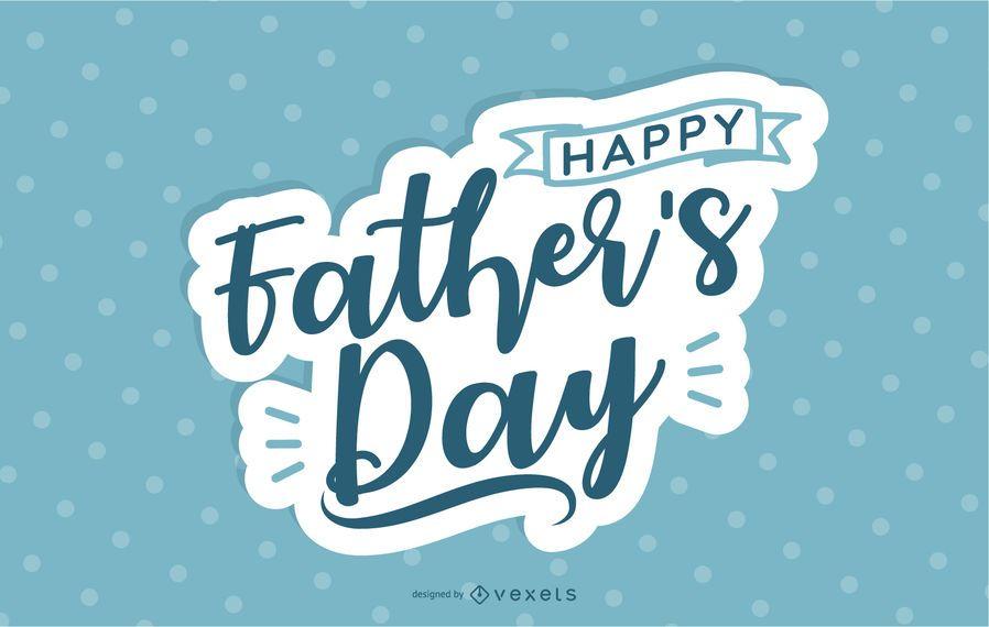 Feliz Dia dos Pais Lettering