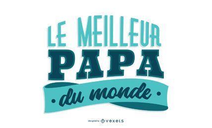 Französische Beschriftung des Vatertags
