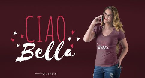 Ciao Bella Design de Camiseta