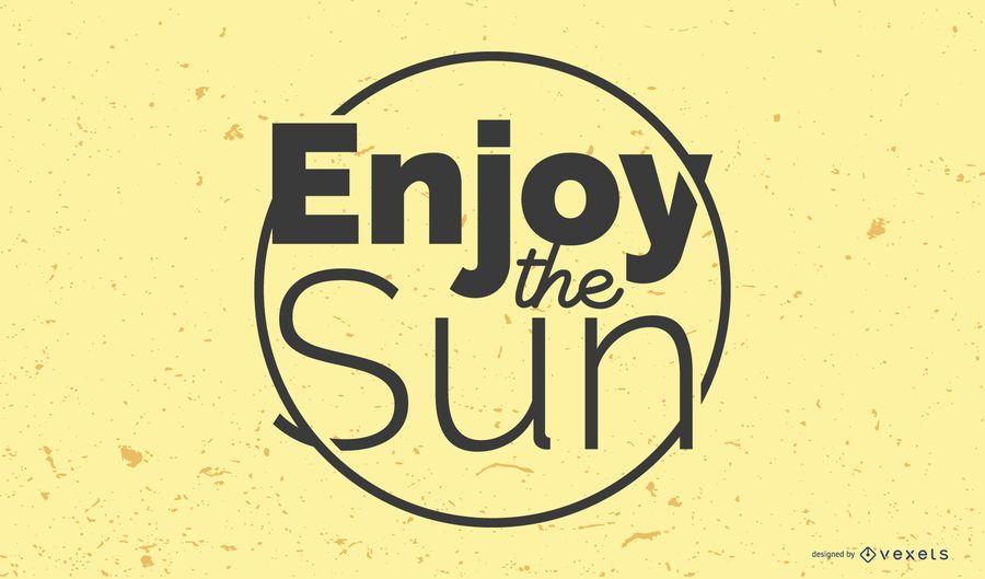 Genießen Sie die Sonnenbeschriftung