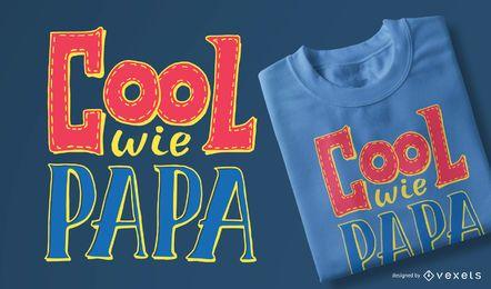 Cool wie Papa T-Shirt Design