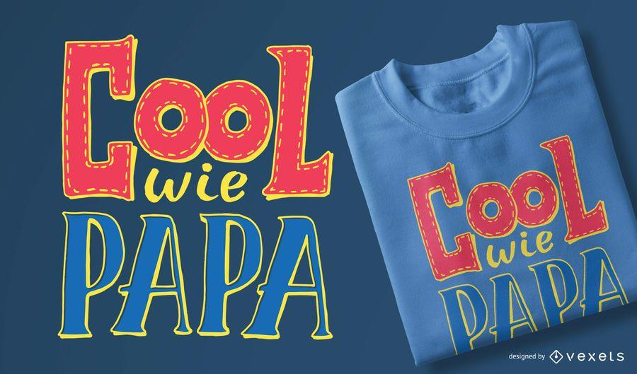 Cool wie papa camiseta diseño