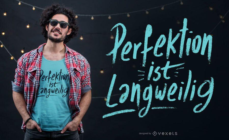 Perfektion ist langweiliges T-Shirt-Design