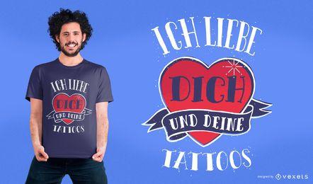 Ich liebe dich Tattoos T-Shirt Design