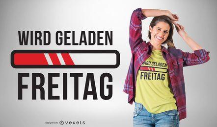 Design de t-shirt de carregamento alemão sexta-feira