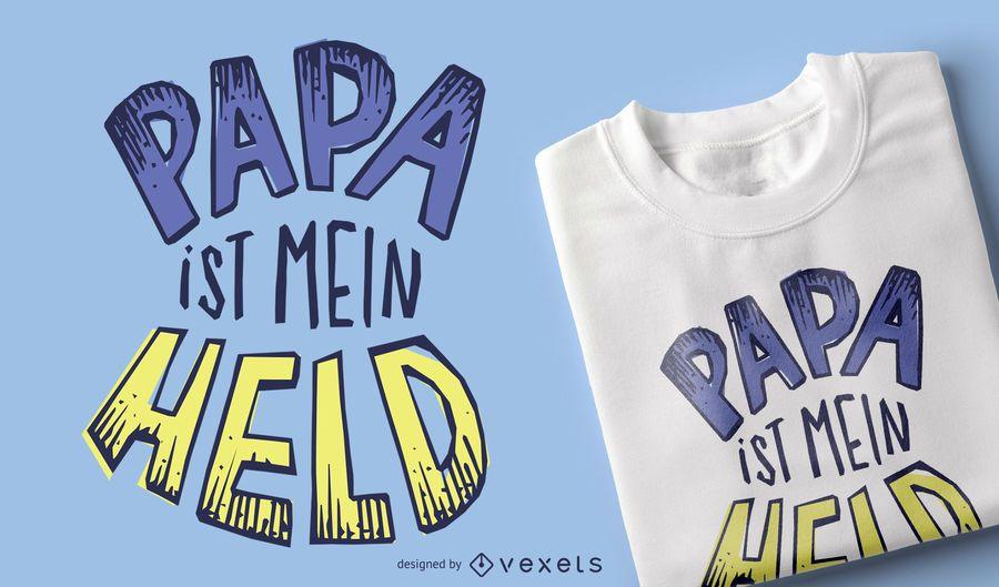 Papá es mi héroe camiseta de diseño