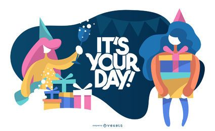It's Your Day Background Design