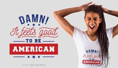 Gut, amerikanischer T-Shirt Entwurf zu sein