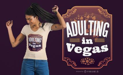 Adulting in Vegas Design de Camiseta