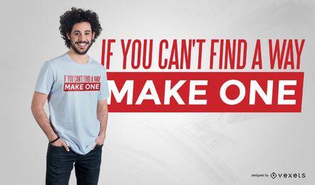 Faça um caminho T-shirt Design