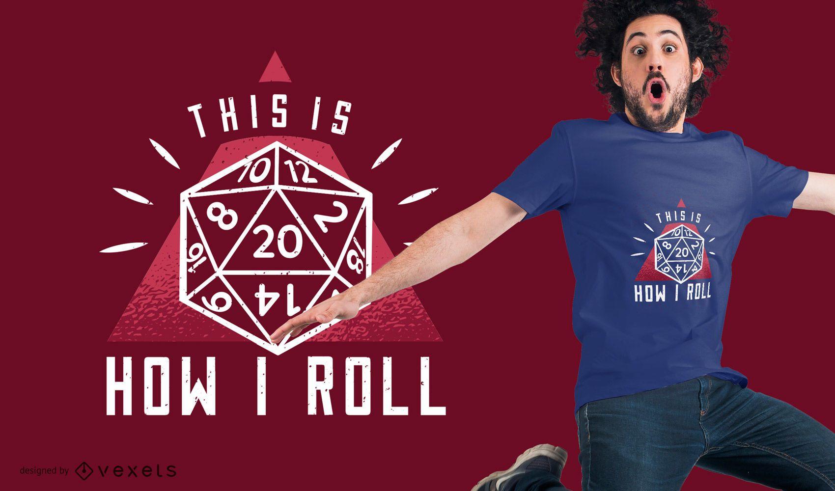 How I Roll T-Shirt Design
