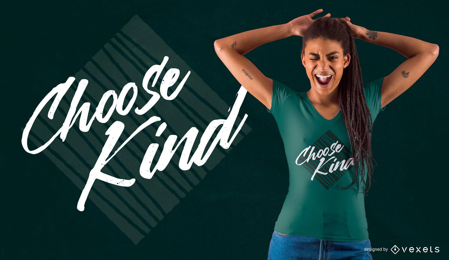 choose kind t-shirt design