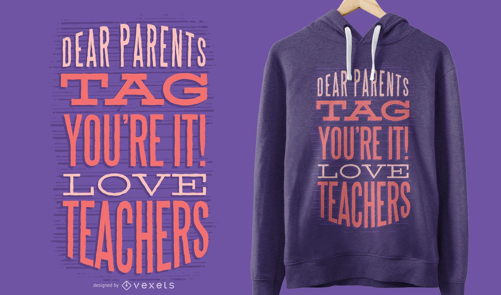 Diseño de camiseta Dear Parents