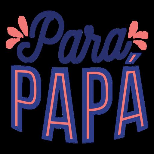Para Papa Schriftzug Transparent PNG
