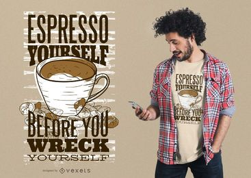 Diseño de camiseta espresso yourself