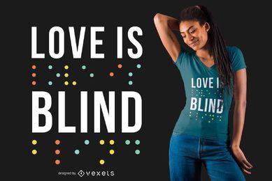 El amor es diseño de camiseta ciega