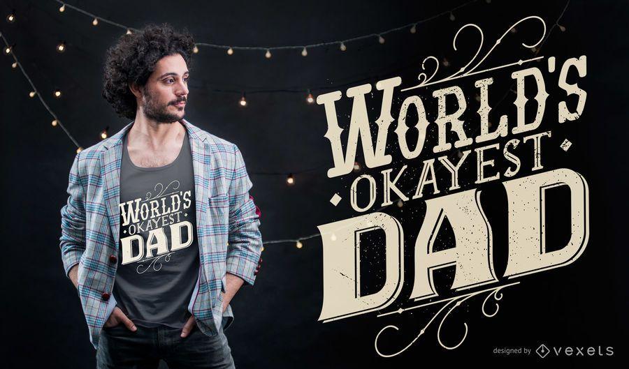 World's okayest dad t-shirt design