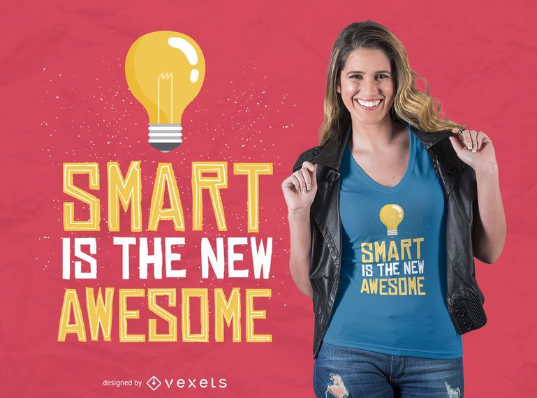 Smart is awesome t-shirt design