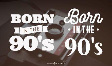 Nascido no set de letras dos anos 90