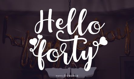 Hello Forty Background Design