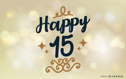 Happy 15 saludo diseño de letras