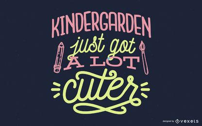 Kindergarden Just Got A Lot Cuter Lettering Design