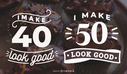 I Make Age Look Good Lettering Set