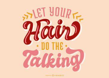 Deixe seu cabelo fazer o design de letras falando