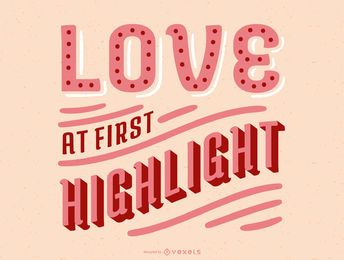 Love at First Highlight Lettering Design