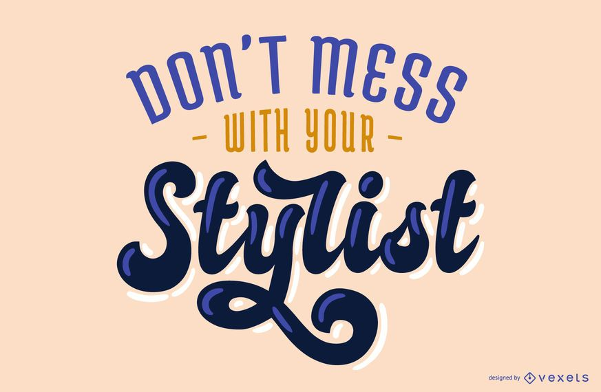 Stylist Quote Lettering Design