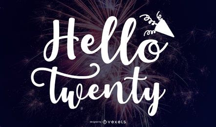 Hello Twenty Lettering Design