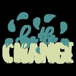 Be the change leaf badge sticker