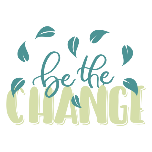 Be the change leaf badge sticker Transparent PNG