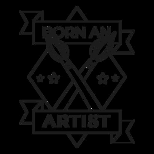 Born an artist rhomb motto brush badge stroke Transparent PNG