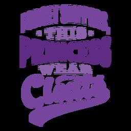 Esqueça os chinelos, esta princesa usar crachás adesivo de crachá