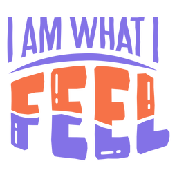 I am what i feel sticker